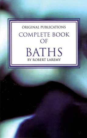 Complete Book Of Baths By Robert Laremy
