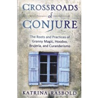 Crossroads Of Conjure By Katrina Rasbold