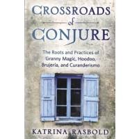 Crossroads Of Conjure By Katrina Rasbold