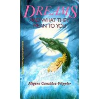 Dreams & What They Mean By Gonzalez-wippler
