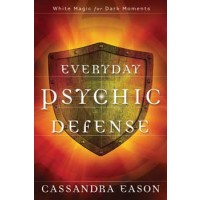 Everyday Psychic Defense By Cassandra Eason