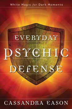 Everyday Psychic Defense By Cassandra Eason
