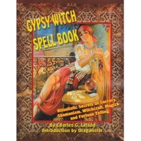 Gypsy Witch Spellbook By Charles G Leland