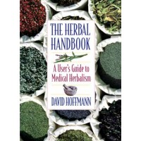 Herbal Handbook, User's Guide To Medical Herbalism By David Hoffman