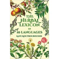 Herbal Lexicon In 10 Languages By Kate Koutrouboussis