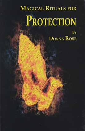 Magical Rituals For Protection By Donna Rose