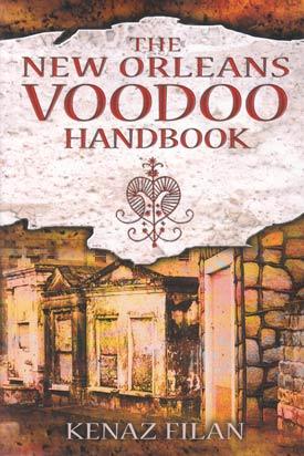 New Orleans Voodoo Handbook By Kenaz Filan
