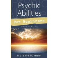 Psychic Abilities For Beginners By Melanie Barnum