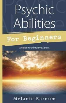 Psychic Abilities For Beginners By Melanie Barnum