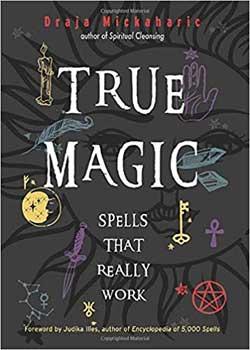 True Magic Spells That Really Work (hc) By Draja Mickaharic