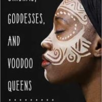 Orishas, Goddess, & Voodoo Queens By Lilith Dorsey